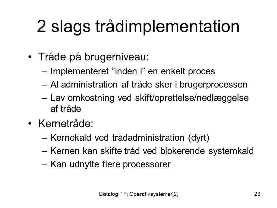 2 slags trådimplementation