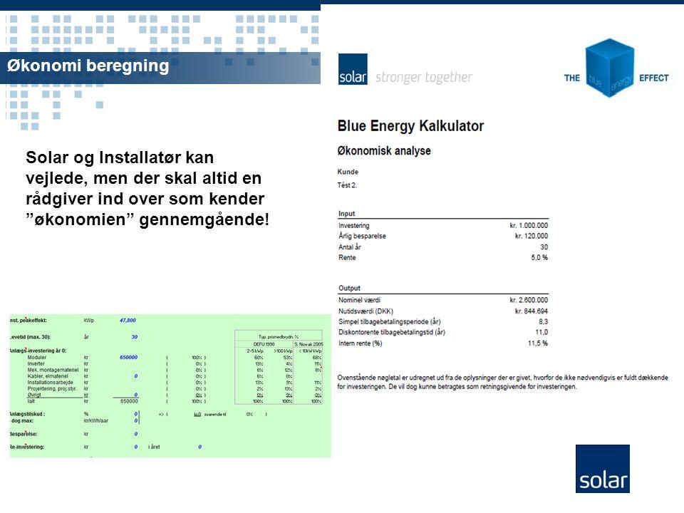 Økonomi beregning Solar og Installatør kan vejlede, men der skal altid en rådgiver ind over som kender økonomien gennemgående!