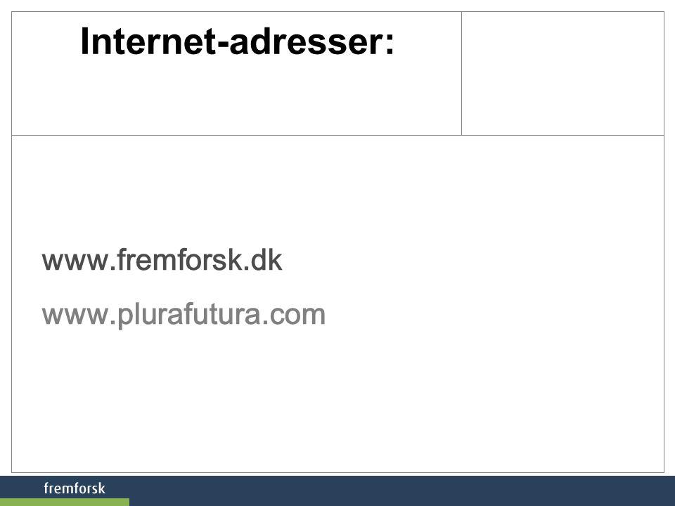 Internet-adresser: www.fremforsk.dk www.plurafutura.com