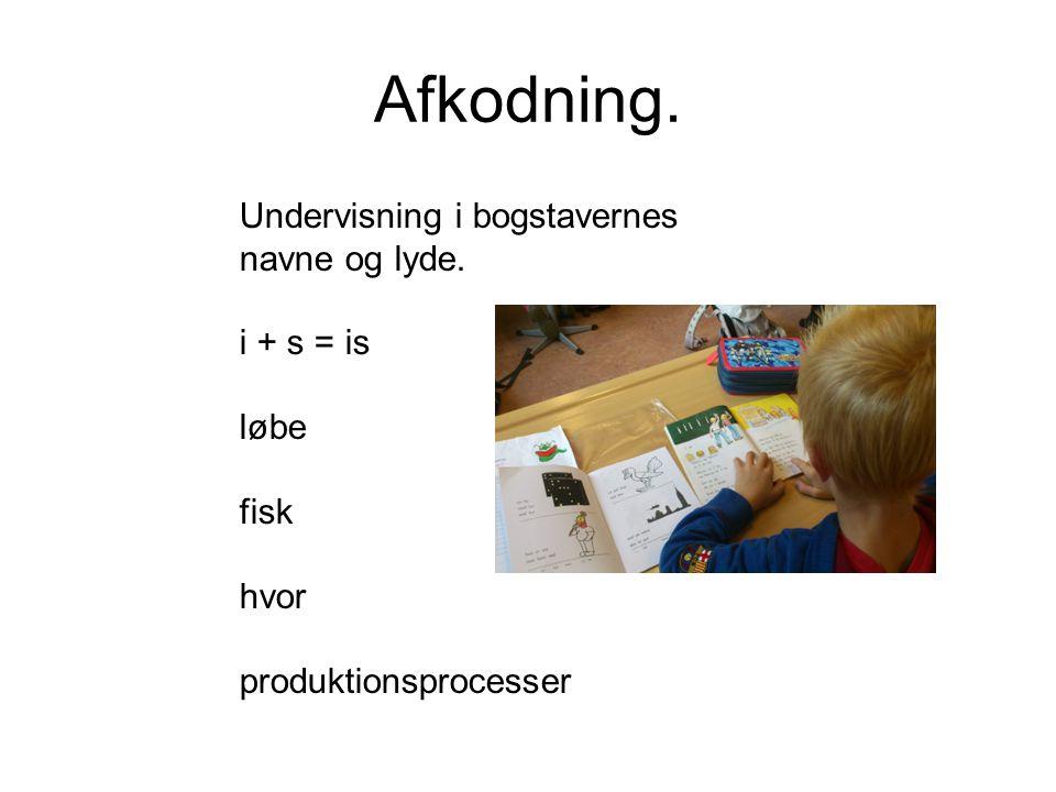 Afkodning. Undervisning i bogstavernes navne og lyde. i + s = is løbe