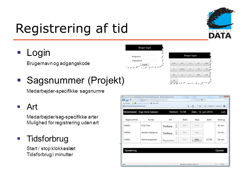 Registrering af tid Login Sagsnummer (Projekt) Art Tidsforbrug