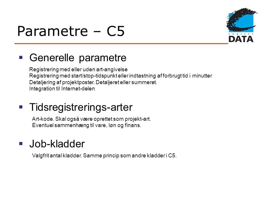 Parametre – C5 Generelle parametre Tidsregistrerings-arter Job-kladder