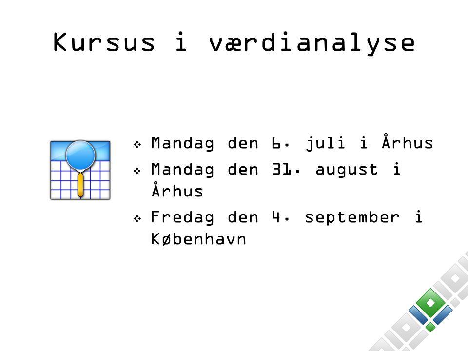 Kursus i værdianalyse Mandag den 6. juli i Århus