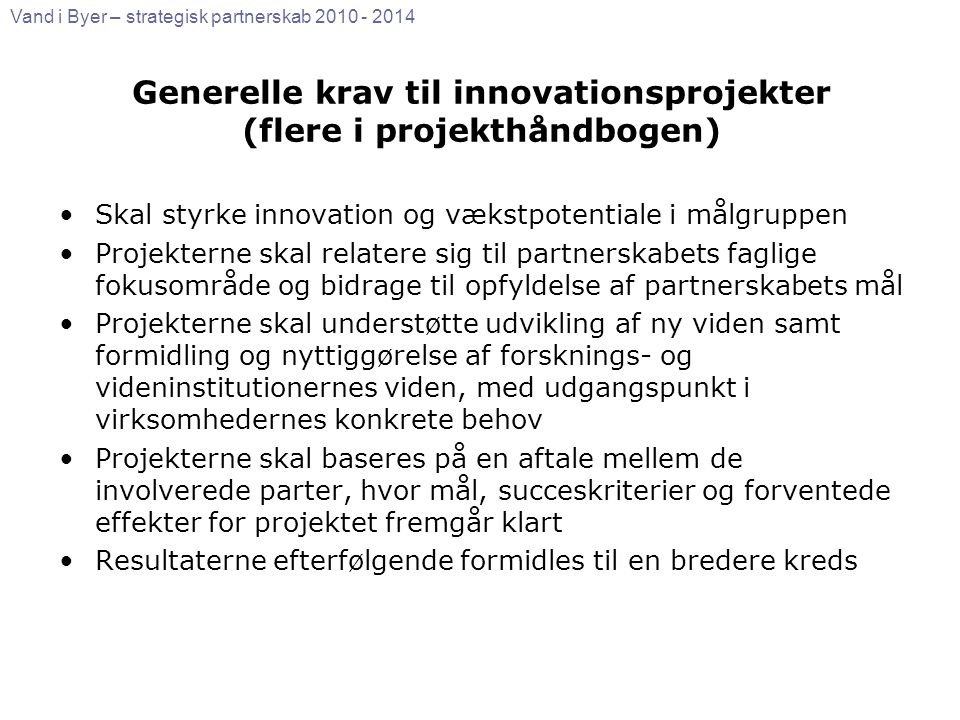 Generelle krav til innovationsprojekter (flere i projekthåndbogen)