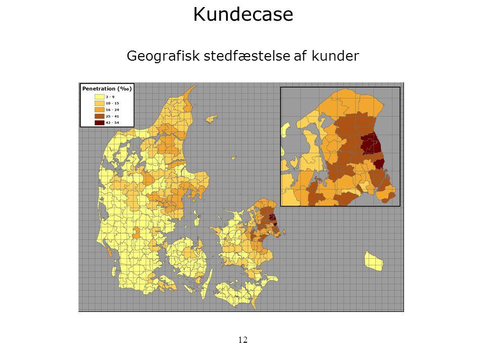 Kundecase Geografisk stedfæstelse af kunder
