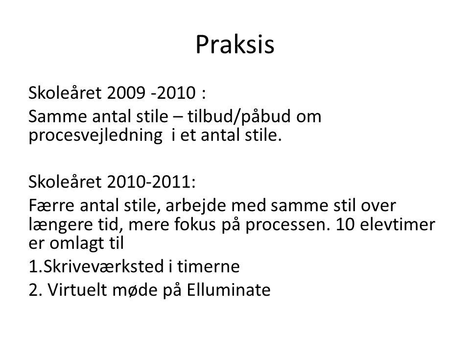 Praksis Skoleåret 2009 -2010 : Samme antal stile – tilbud/påbud om procesvejledning i et antal stile.