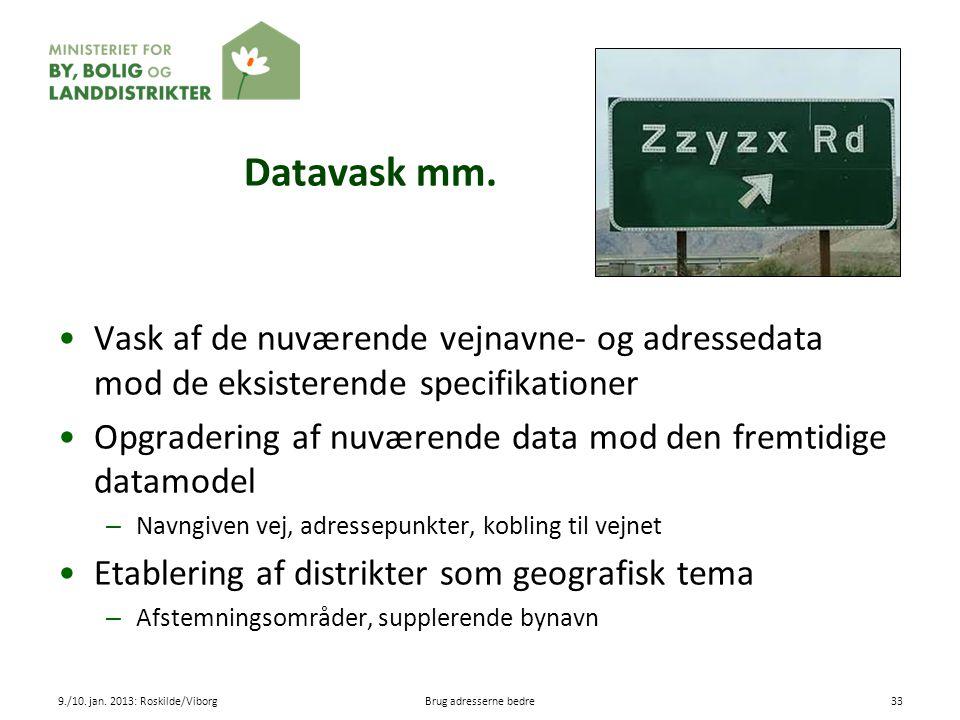 Datavask mm. Vask af de nuværende vejnavne- og adressedata mod de eksisterende specifikationer.