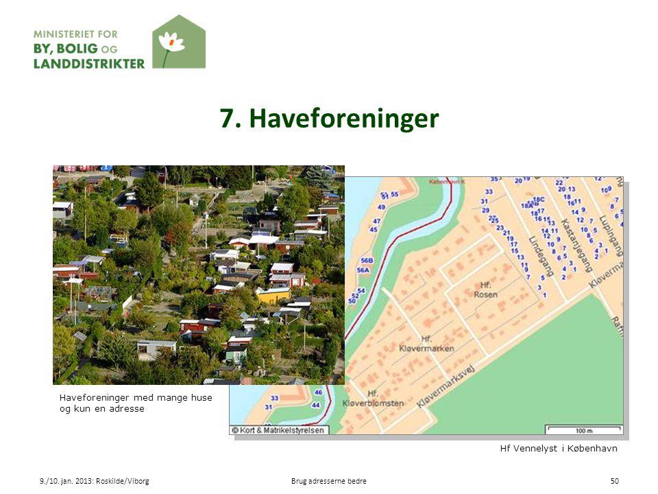 7. Haveforeninger Haveforeninger med mange huse og kun en adresse