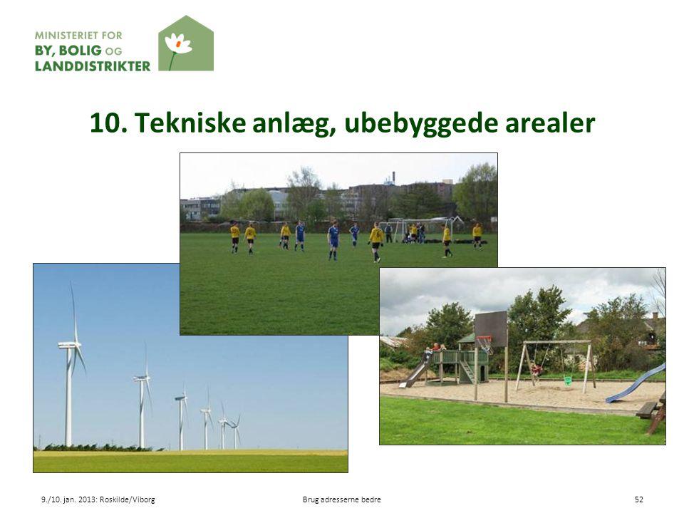 10. Tekniske anlæg, ubebyggede arealer