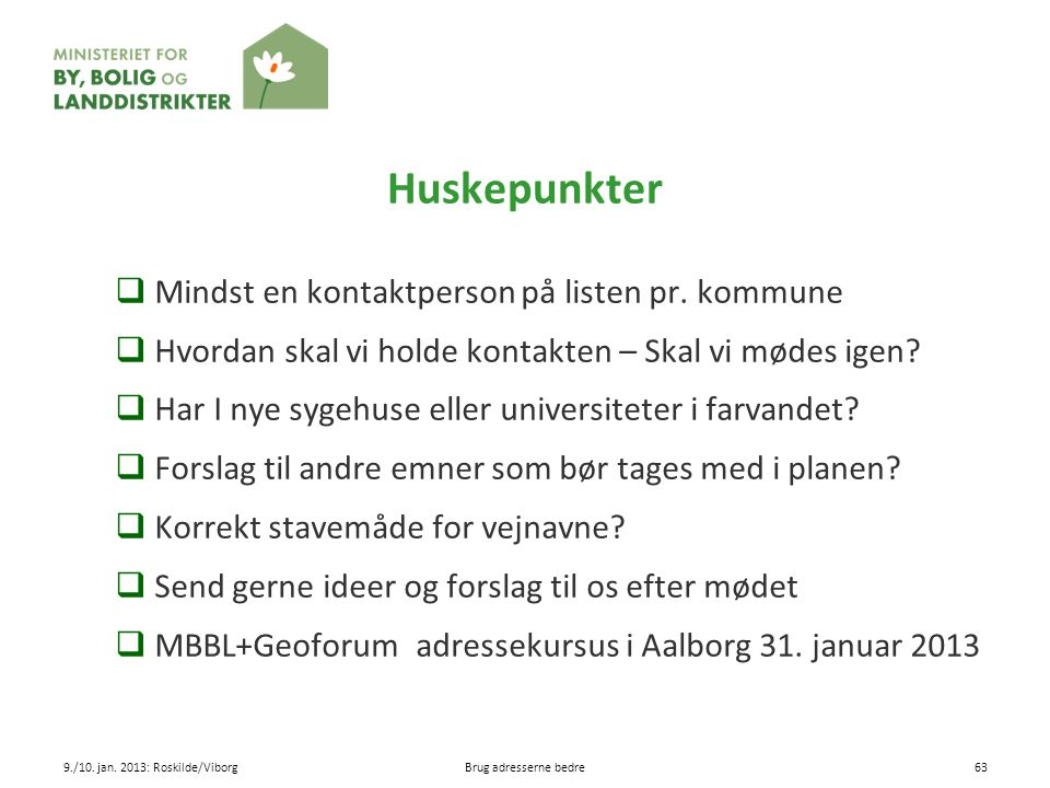 Huskepunkter Mindst en kontaktperson på listen pr. kommune
