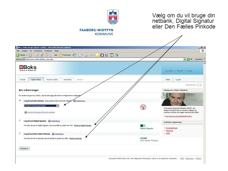 Vælg om du vil bruge din netbank, Digital Signatur eller Den Fælles Pinkode