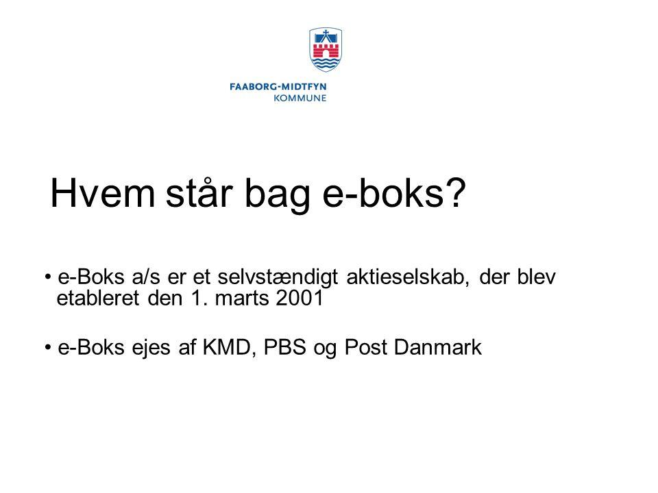 Hvem står bag e-boks e-Boks a/s er et selvstændigt aktieselskab, der blev etableret den 1. marts 2001.