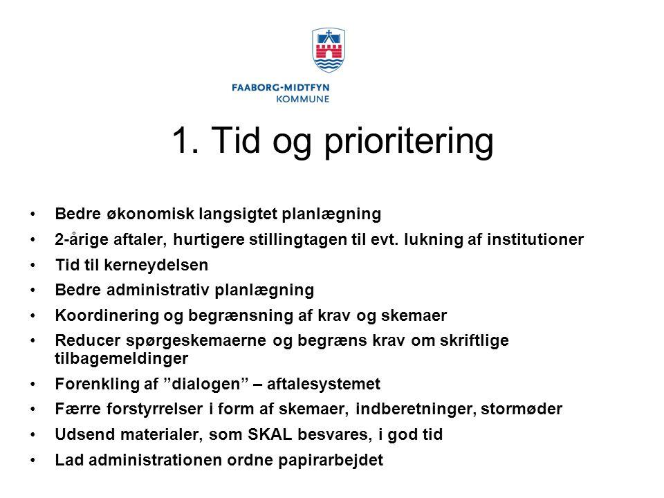 1. Tid og prioritering Bedre økonomisk langsigtet planlægning