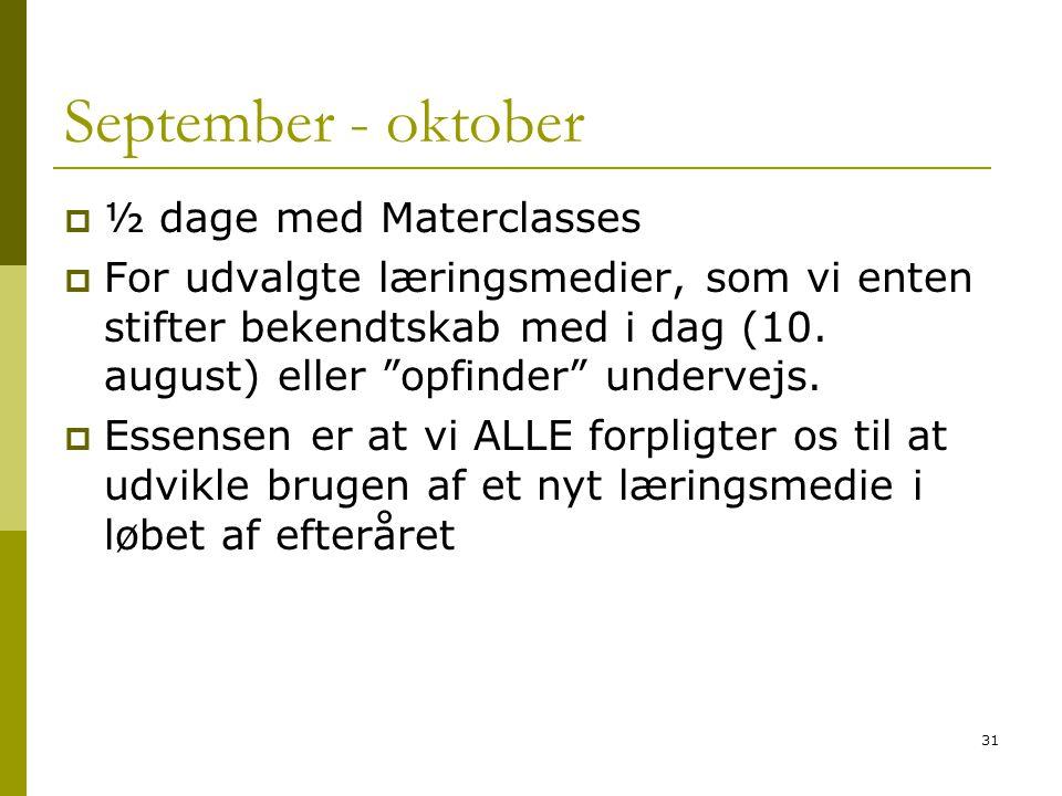 September - oktober ½ dage med Materclasses