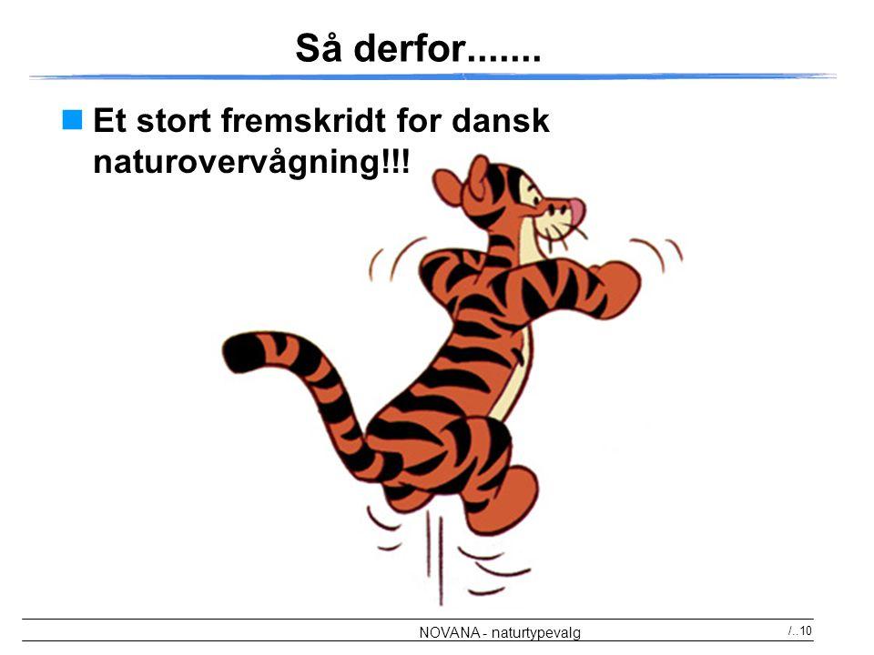 Så derfor....... Et stort fremskridt for dansk naturovervågning!!!