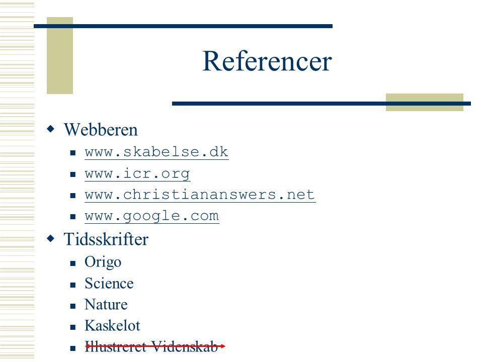Referencer Webberen Tidsskrifter www.skabelse.dk www.icr.org