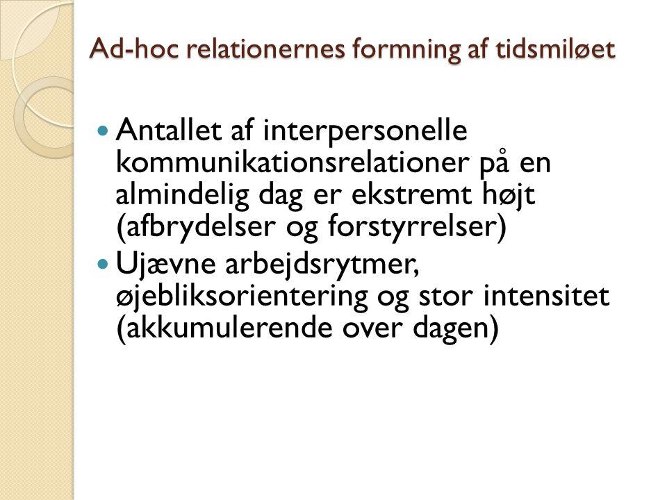 Ad-hoc relationernes formning af tidsmiløet