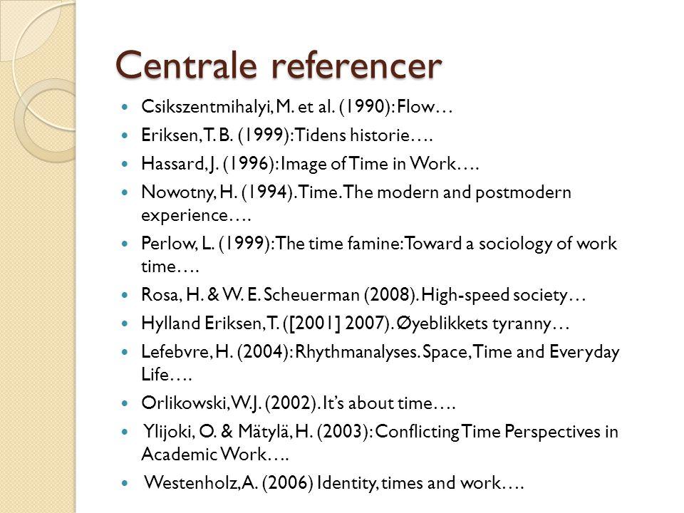 Centrale referencer Csikszentmihalyi, M. et al. (1990): Flow…