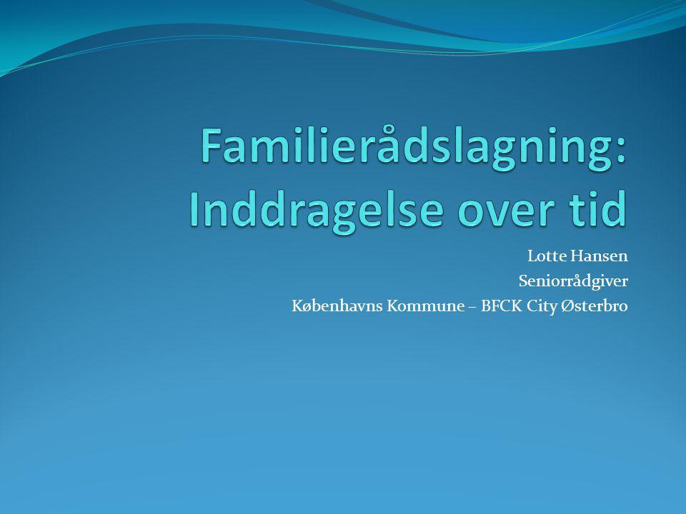 Familierådslagning: Inddragelse over tid
