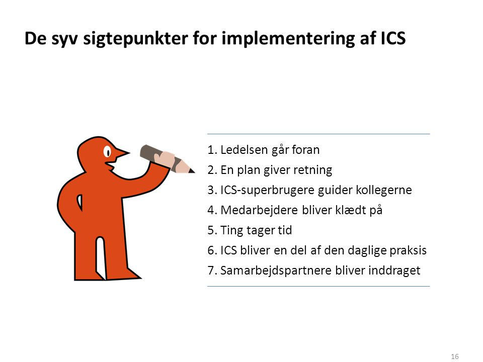 De syv sigtepunkter for implementering af ICS