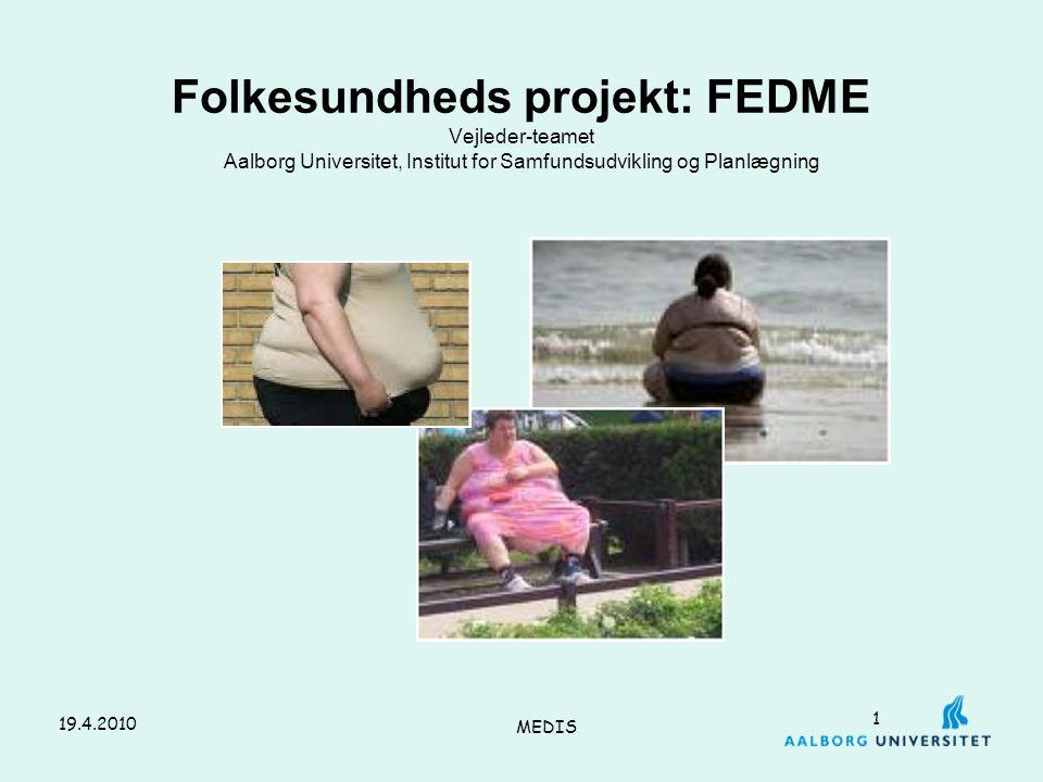 Folkesundheds projekt: FEDME Vejleder-teamet Aalborg Universitet, Institut for Samfundsudvikling og Planlægning