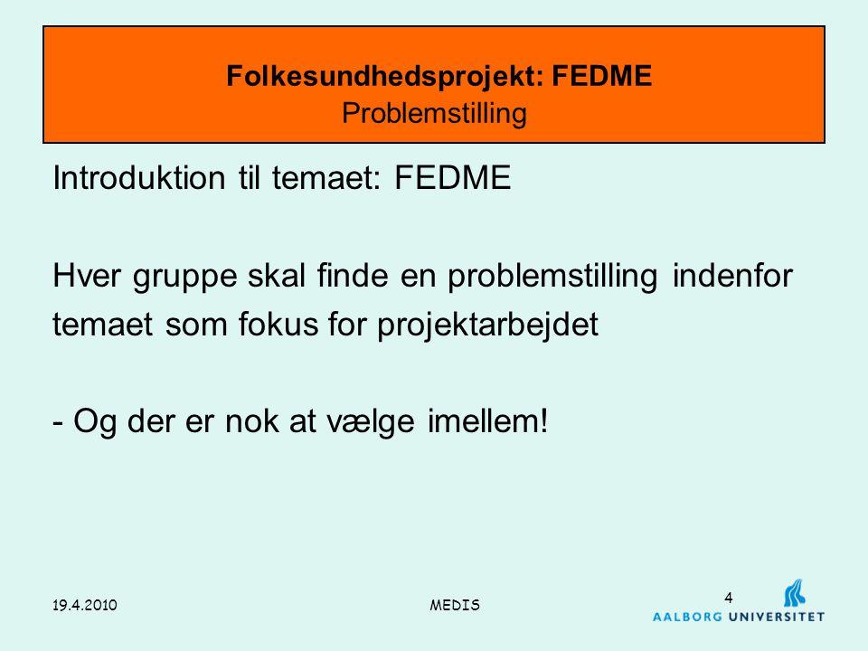 Folkesundhedsprojekt: FEDME Problemstilling