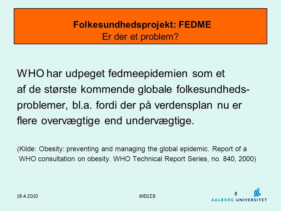 Folkesundhedsprojekt: FEDME Er der et problem
