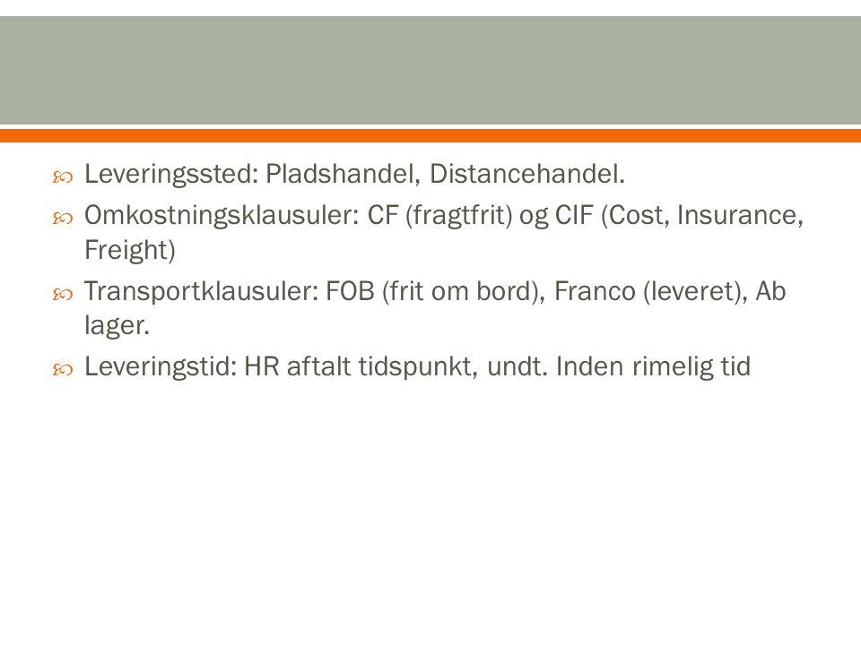Leveringssted: Pladshandel, Distancehandel.