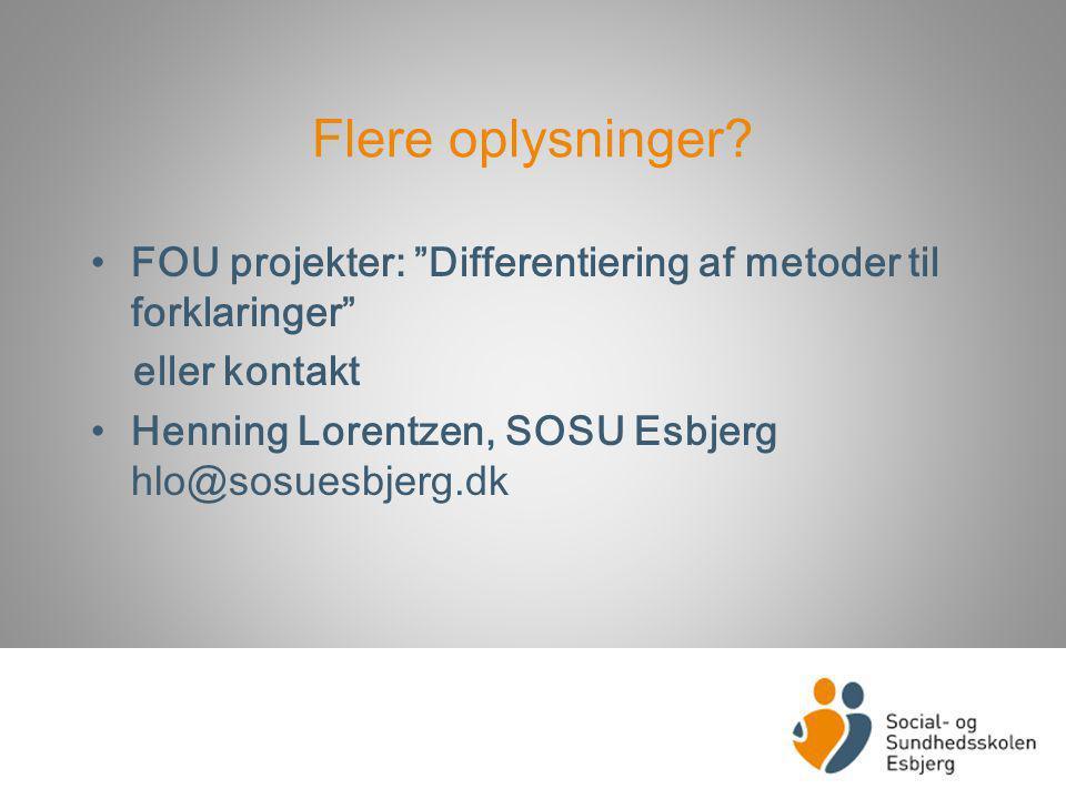 Flere oplysninger. FOU projekter: Differentiering af metoder til forklaringer eller kontakt.