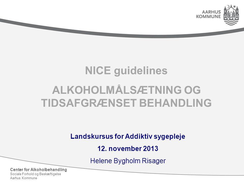 NICE guidelines ALKOHOLMÅLSÆTNING OG TIDSAFGRÆNSET BEHANDLING