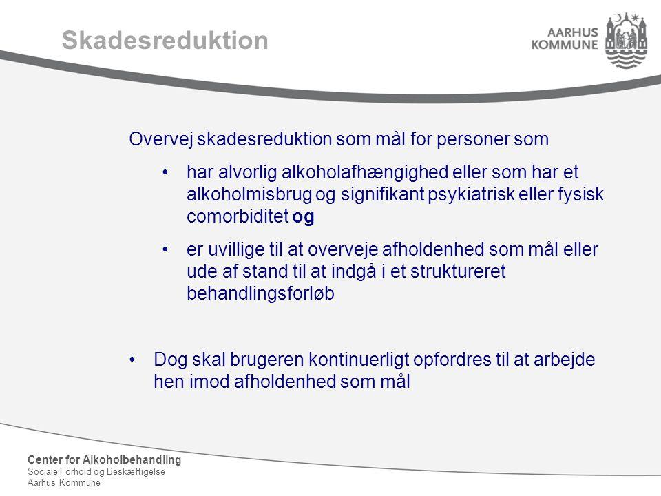 Skadesreduktion Overvej skadesreduktion som mål for personer som