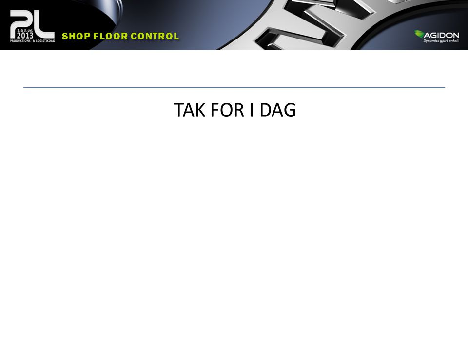Shop floor control TAK FOR I DAG