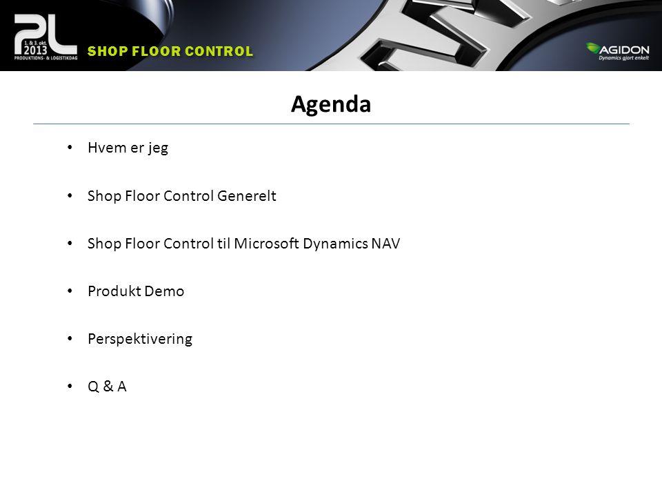 Agenda Hvem er jeg Shop Floor Control Generelt