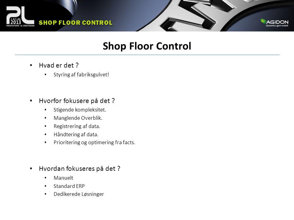 Shop Floor Control Hvad er det Hvorfor fokusere på det