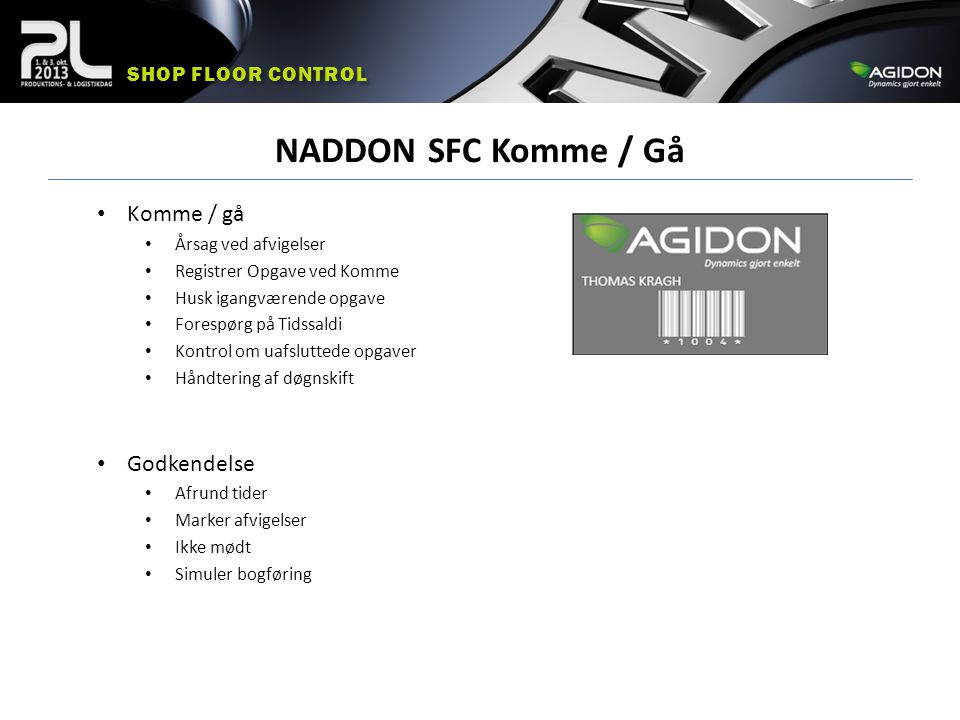 NADDON SFC Komme / Gå Komme / gå Godkendelse Shop floor control