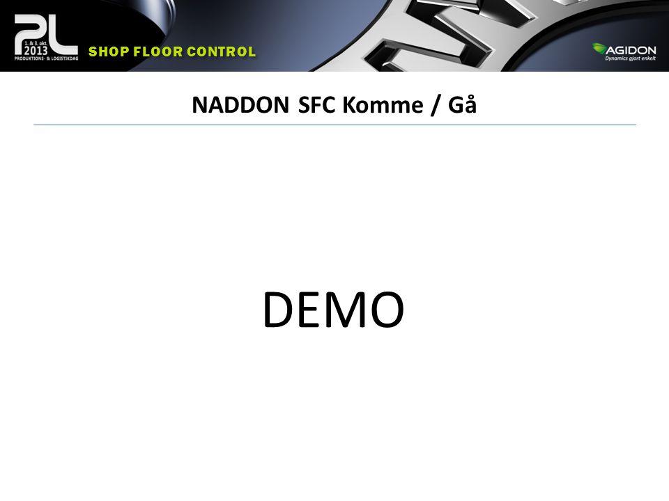 Shop floor control NADDON SFC Komme / Gå DEMO