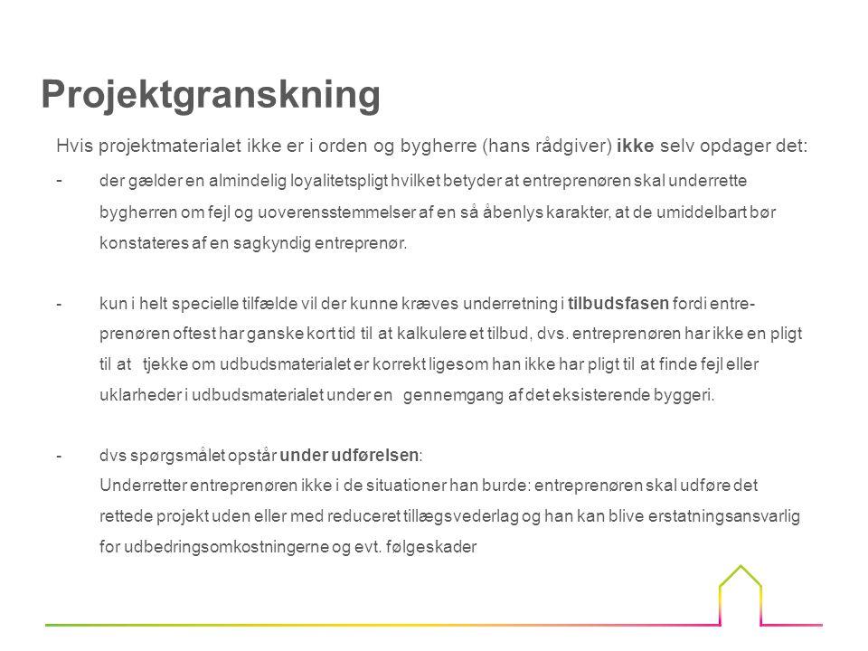 Projektgranskning Hvis projektmaterialet ikke er i orden og bygherre (hans rådgiver) ikke selv opdager det: