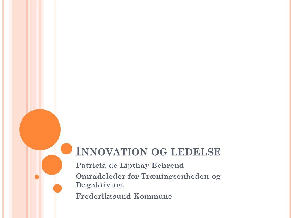 Innovation og ledelse Patricia de Lipthay Behrend