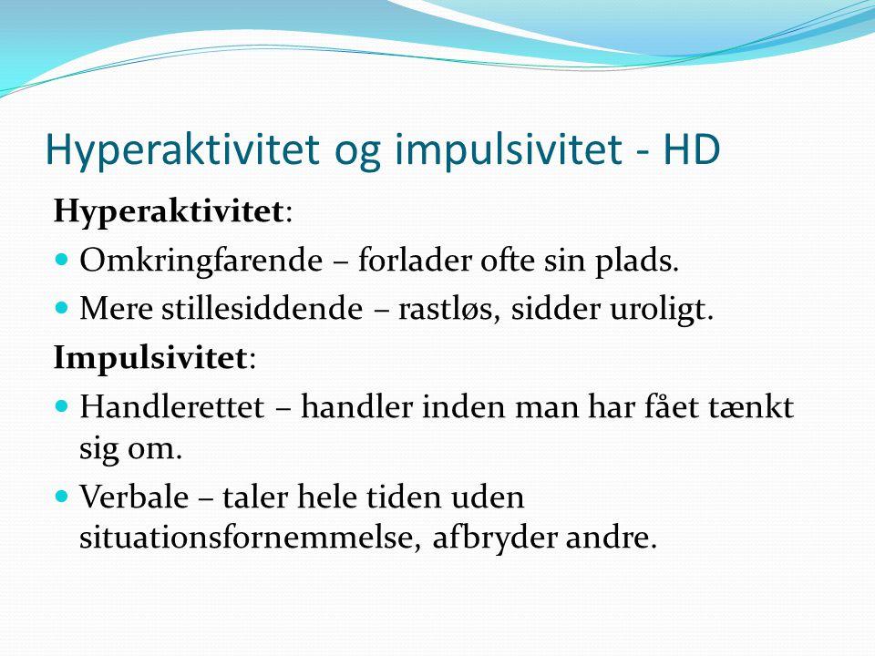 Hyperaktivitet og impulsivitet - HD