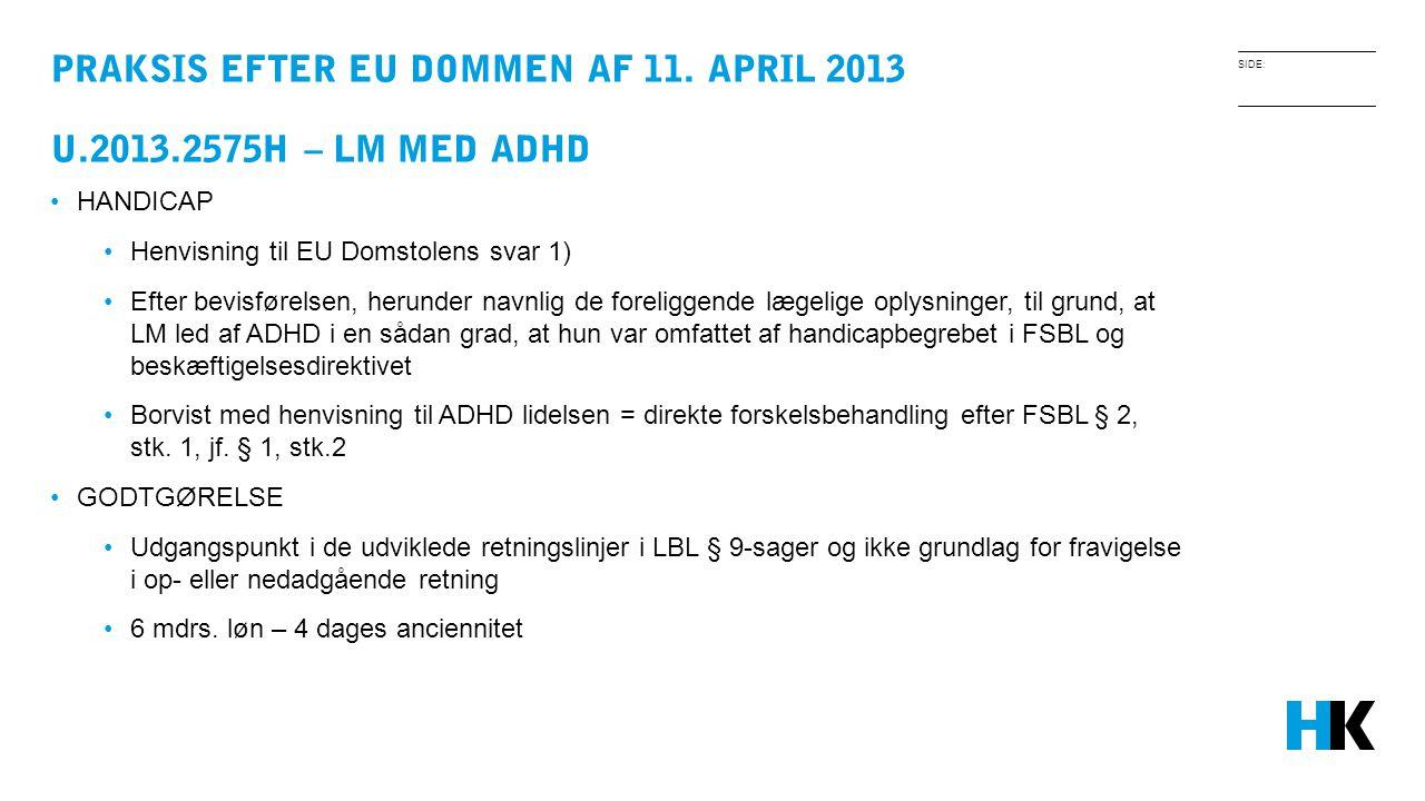 PRAKSIS EFTER EU DOMMEN AF 11. APRIL 2013 U.2013.2575H – LM med ADHD
