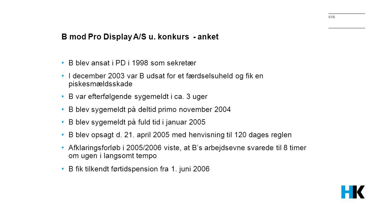 B mod Pro Display A/S u. konkurs - anket