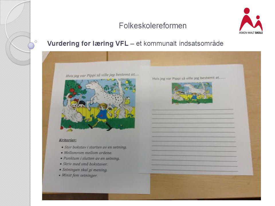 Folkeskolereformen Vurdering for læring VFL – et kommunalt indsatsområde