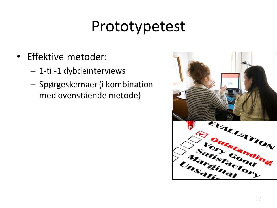 Prototypetest Effektive metoder: 1-til-1 dybdeinterviews