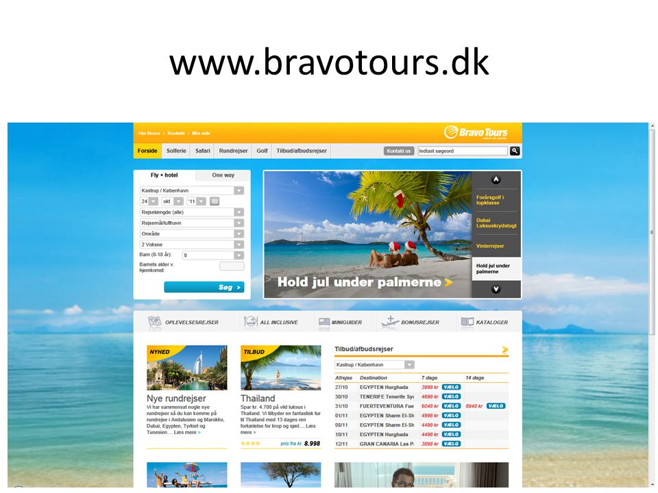 www.bravotours.dk Hvorfor teste et færdigt system