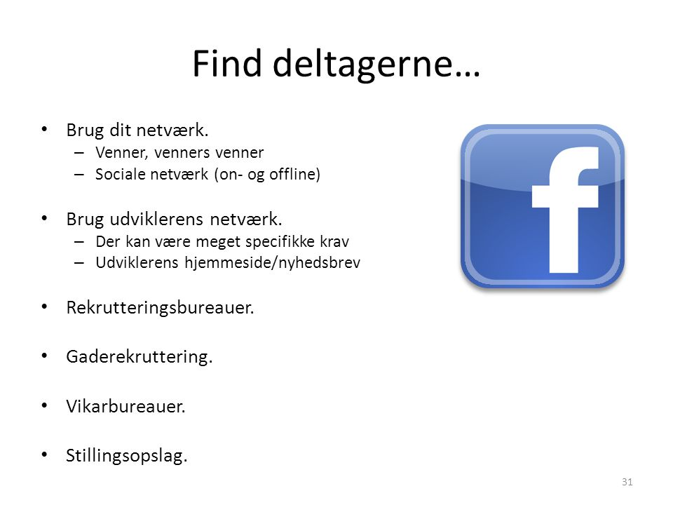 Find deltagerne… Brug dit netværk. Brug udviklerens netværk.