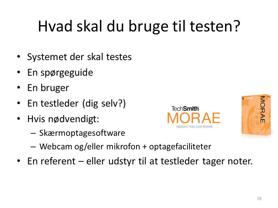 Hvad skal du bruge til testen