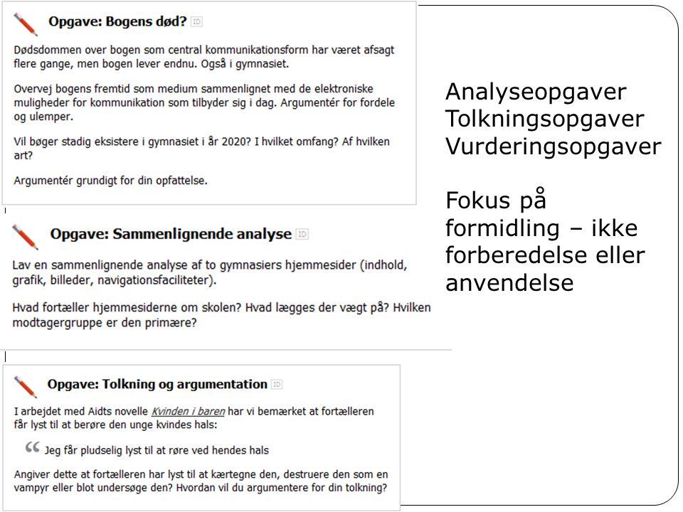 Analyseopgaver Tolkningsopgaver. Vurderingsopgaver.