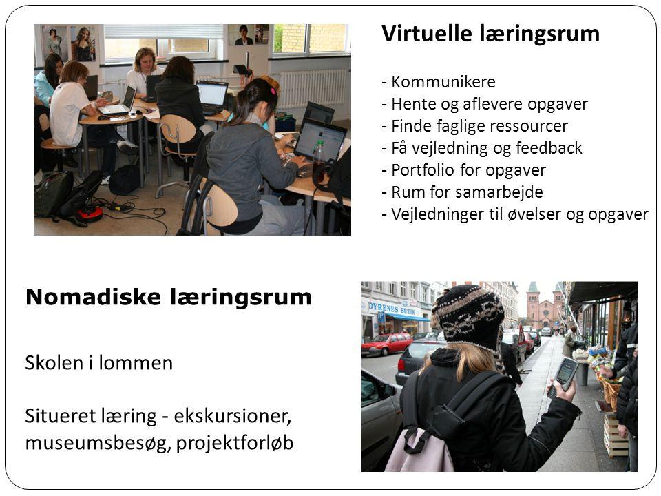 Virtuelle læringsrum Nomadiske læringsrum Skolen i lommen