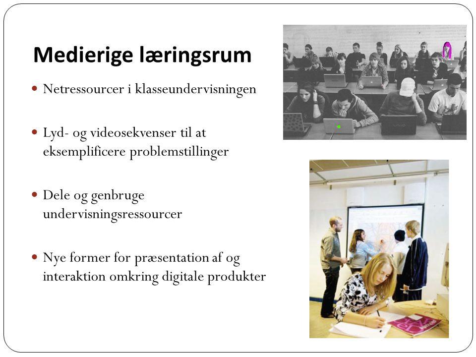 Medierige læringsrum Netressourcer i klasseundervisningen