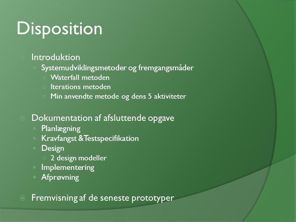 Disposition Introduktion Dokumentation af afsluttende opgave